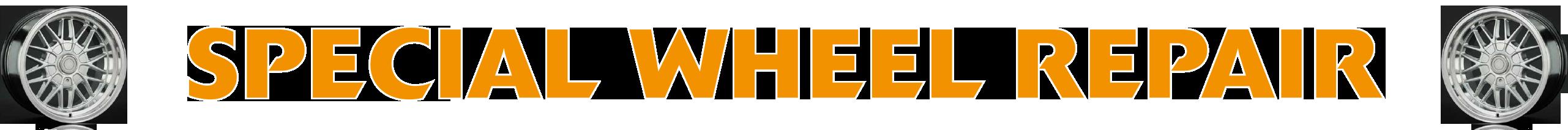 Special Wheel Repair